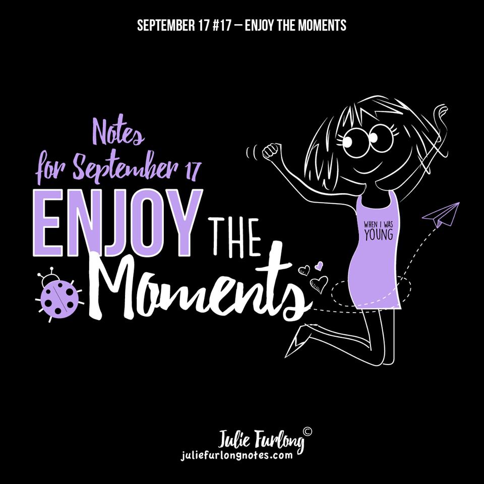 Julie-Furlong-Notes-Enjoy-the-moments
