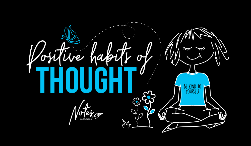 Julie-Furlong-Notes-Positive-Habits-of-Thought