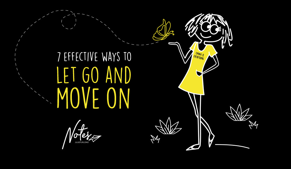 7 Effective Ways To Let Go And Move On