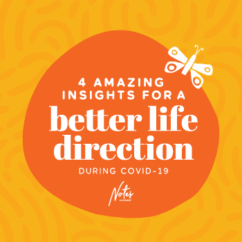 Julie-Furlong-Notes-4-amazing-insights-for-a-better-life-direction-during-covid-19